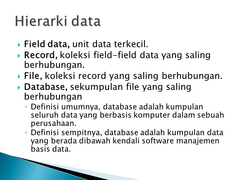 Hierarki data Field data, unit data terkecil.