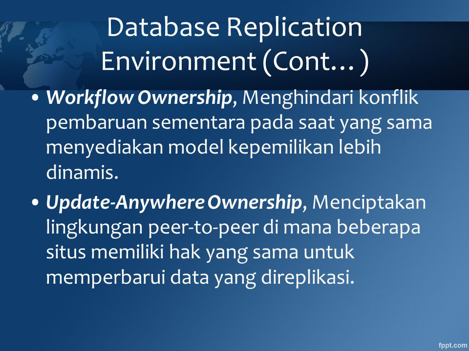 Database Replication Environment (Cont…)