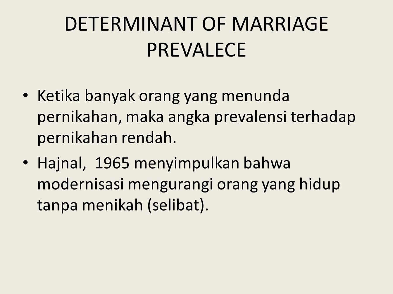 DETERMINANT OF MARRIAGE PREVALECE