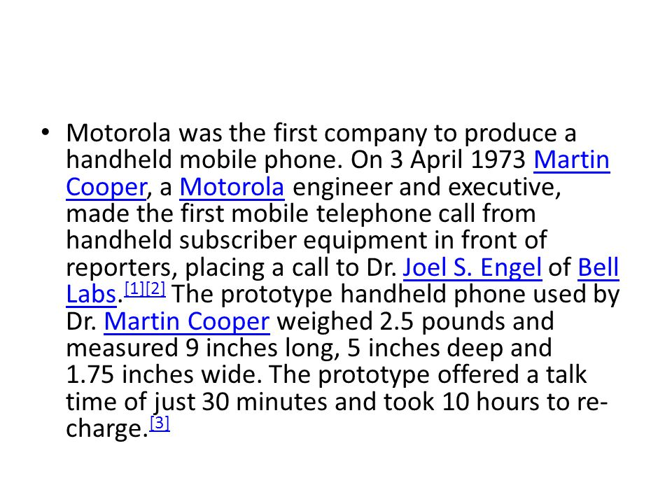 Motorola was the first company to produce a handheld mobile phone