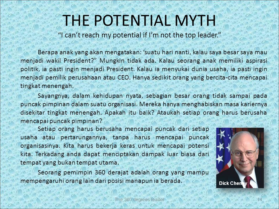 THE POTENTIAL MYTH I can't reach my potential if I'm not the top leader.