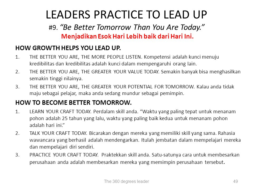 LEADERS PRACTICE TO LEAD UP #9. Be Better Tomorrow Than You Are Today