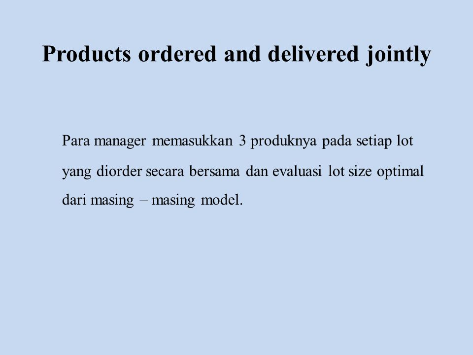 Products ordered and delivered jointly
