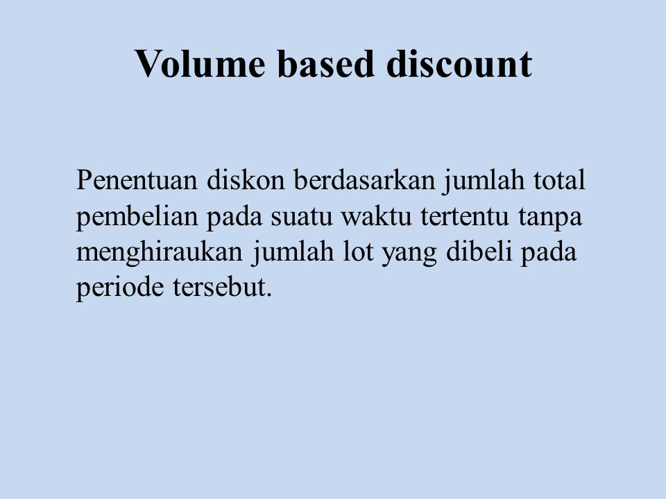 Volume based discount