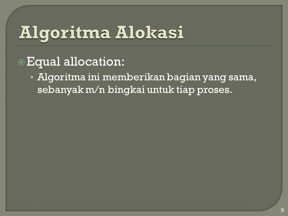 Algoritma Alokasi Equal allocation: