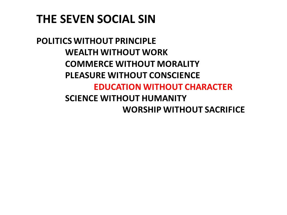 THE SEVEN SOCIAL SIN POLITICS WITHOUT PRINCIPLE WEALTH WITHOUT WORK