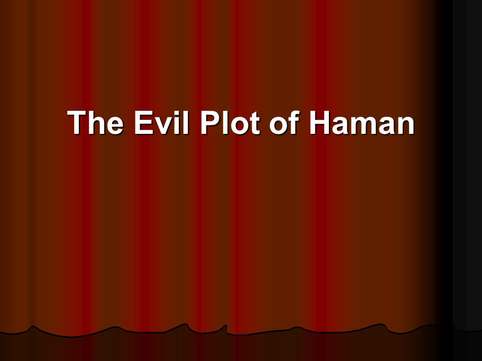 The Evil Plot of Haman