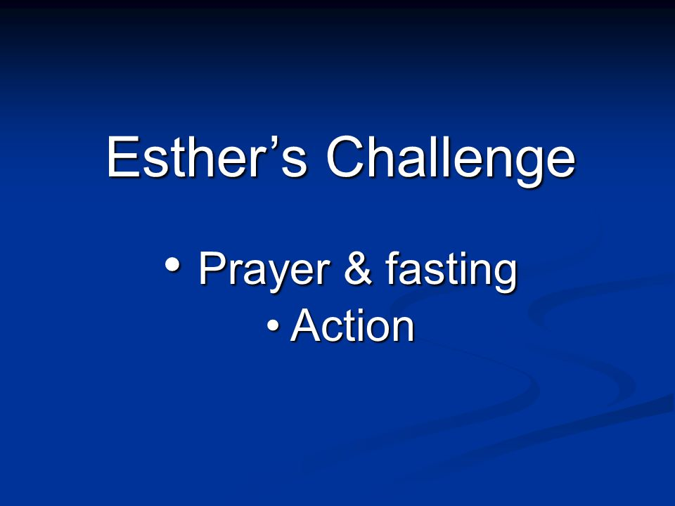Esther's Challenge Prayer & fasting Action