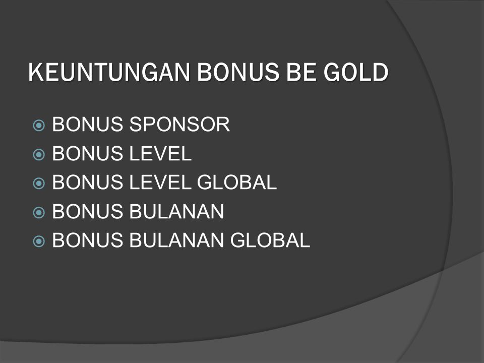 KEUNTUNGAN BONUS BE GOLD