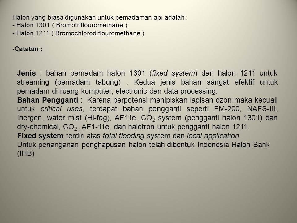 Fixed system terdiri atas total flooding system dan local application.