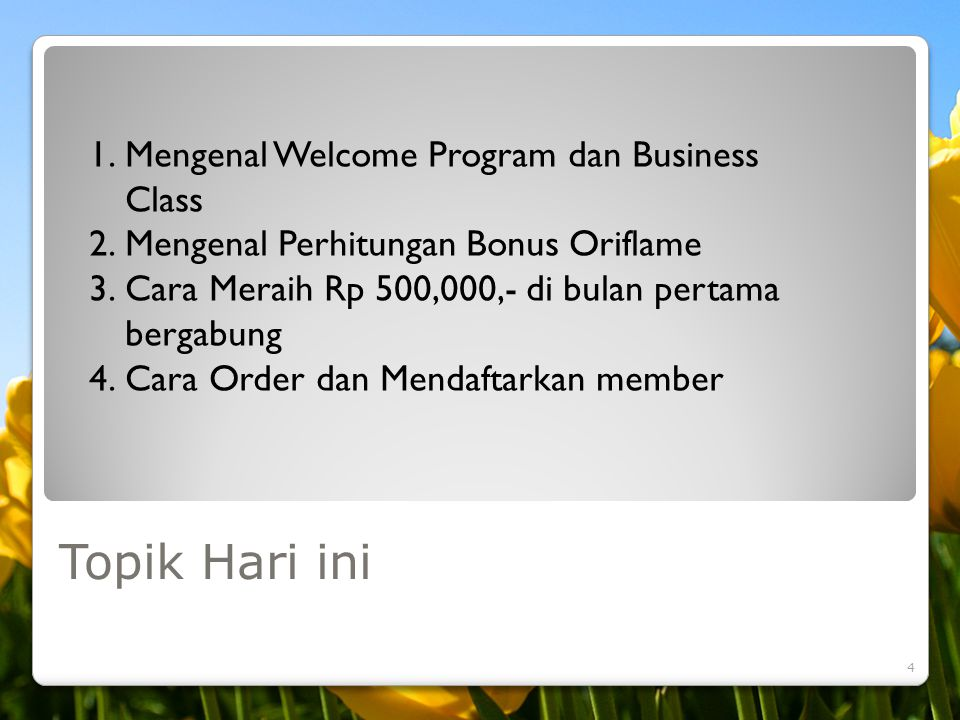 Topik Hari ini Mengenal Welcome Program dan Business Class