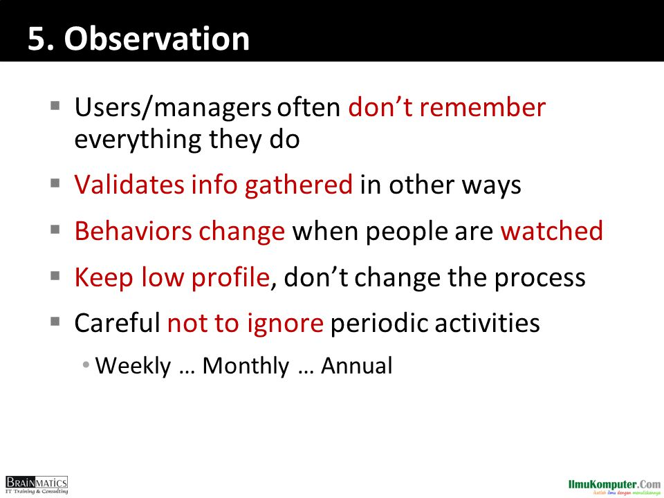 5. Observation Users/managers often don't remember everything they do