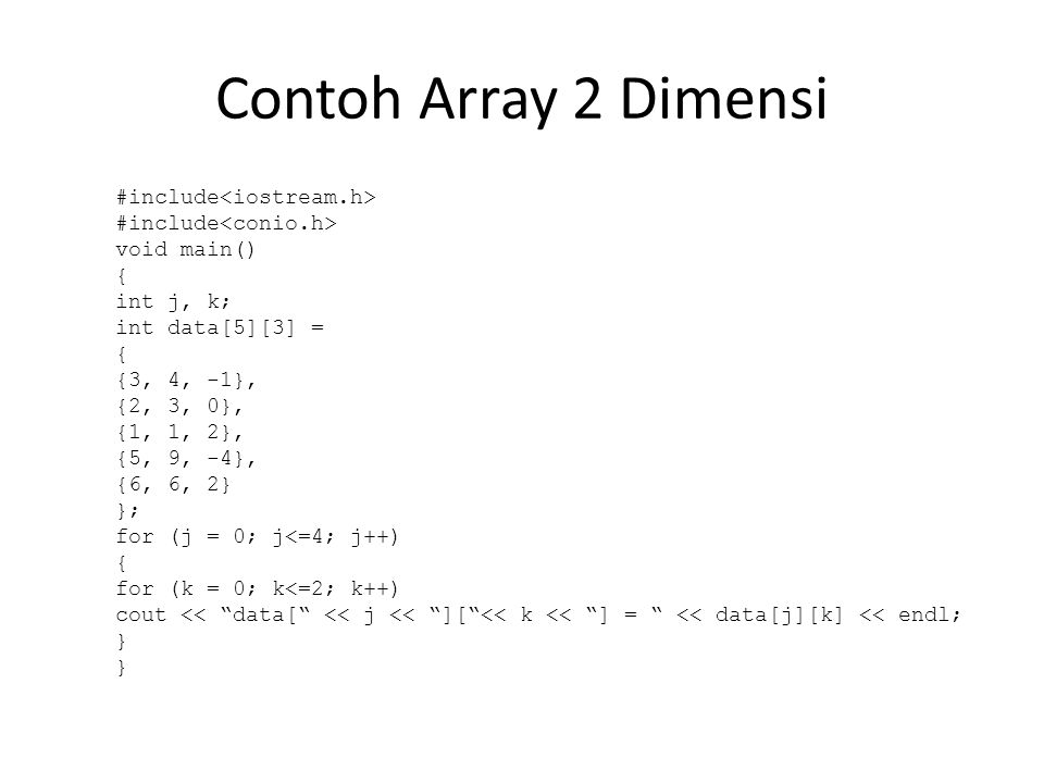 Contoh Array 2 Dimensi #include<iostream.h>