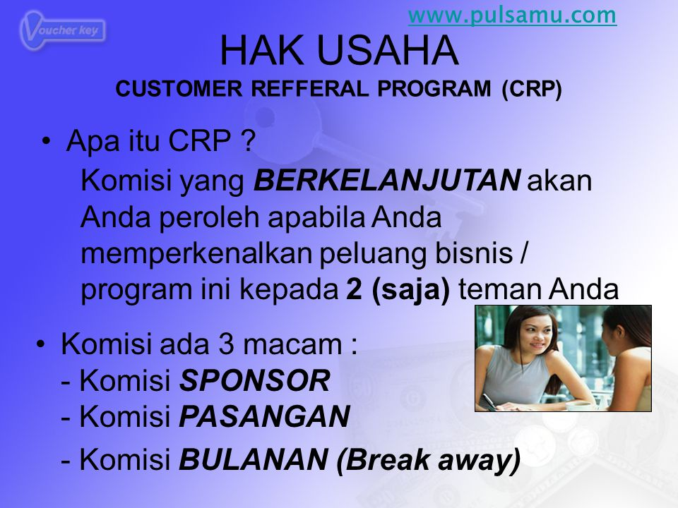 HAK USAHA CUSTOMER REFFERAL PROGRAM (CRP)