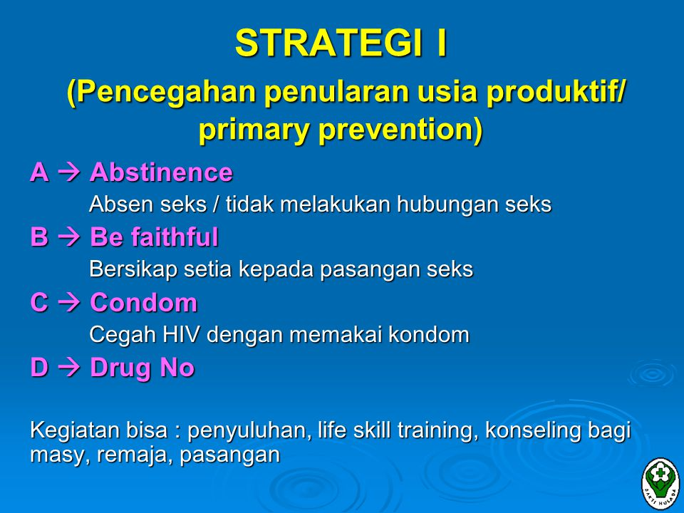 STRATEGI I (Pencegahan penularan usia produktif/ primary prevention)