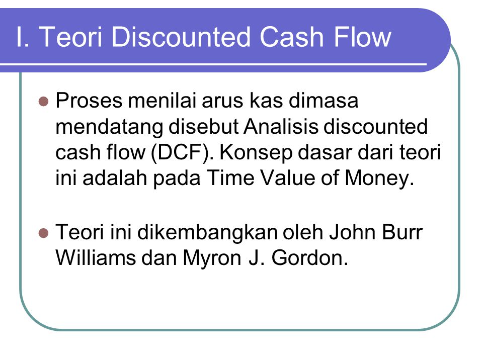 I. Teori Discounted Cash Flow