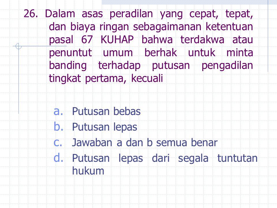 Menurut pasal 138 Penuntut umum setelah menerima hasil