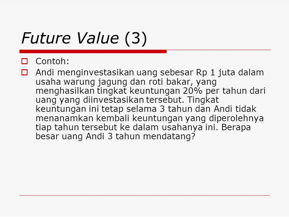 Future Value (3) Contoh: