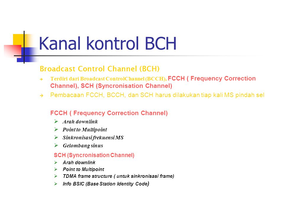 Kanal kontrol BCH Broadcast Control Channel (BCH)