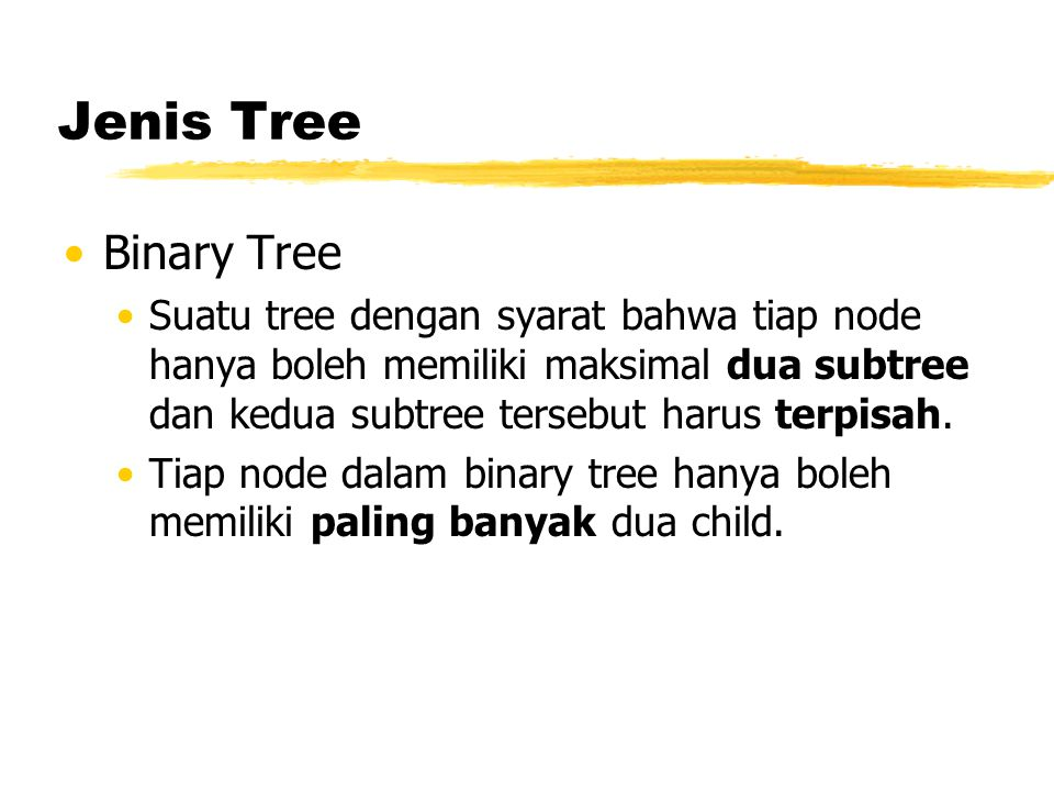 Jenis Tree Binary Tree.