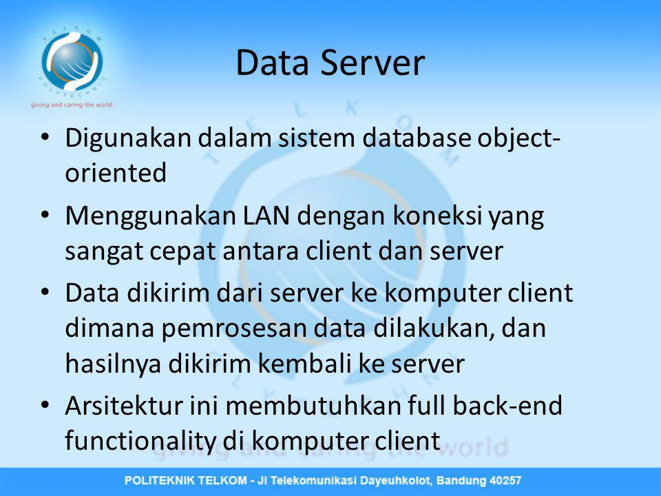 Data Server Digunakan dalam sistem database object-oriented