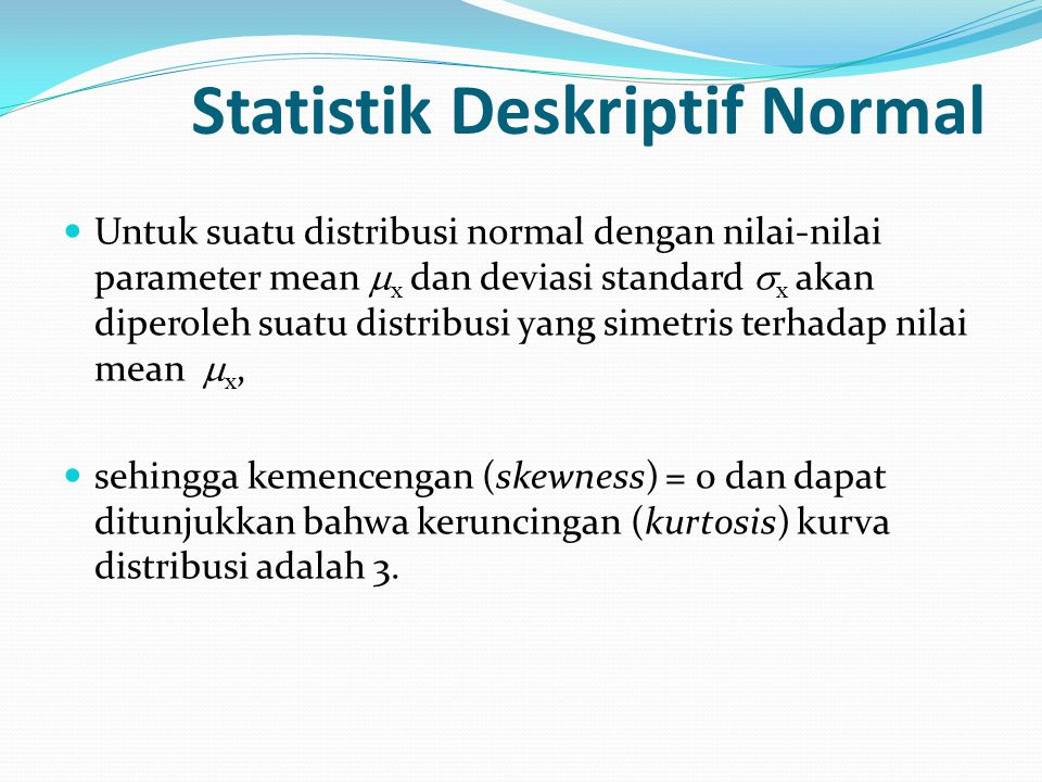 Statistik Deskriptif Normal