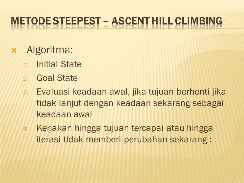 Metode steepest – ascent hill climbing