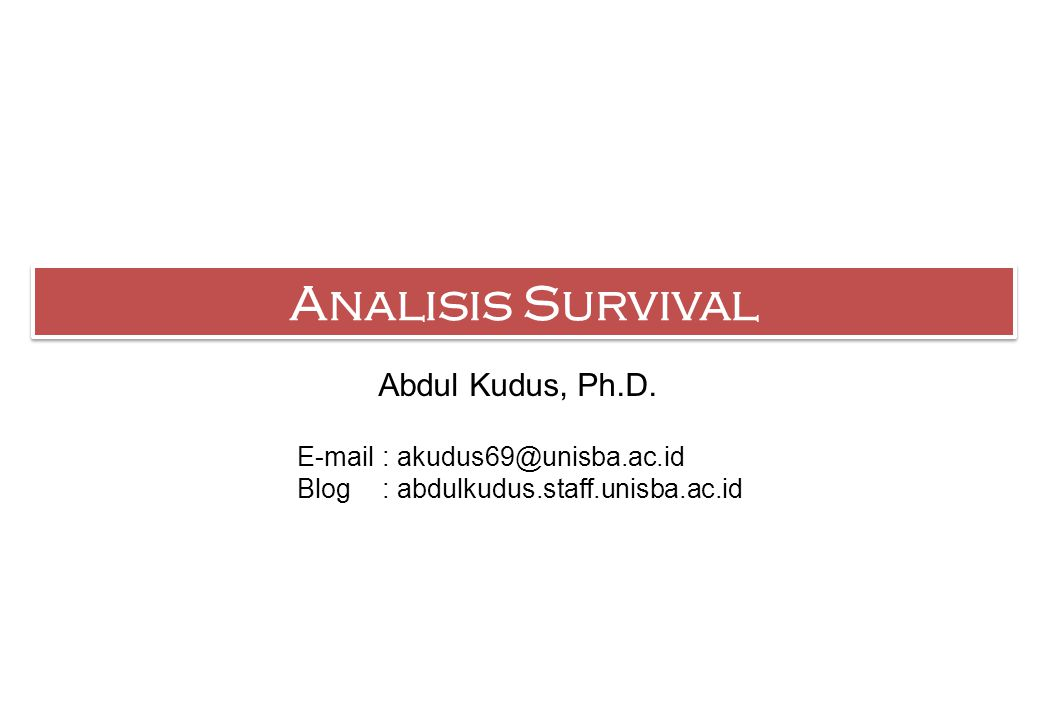 Analisis Survival Abdul Kudus, Ph.D.
