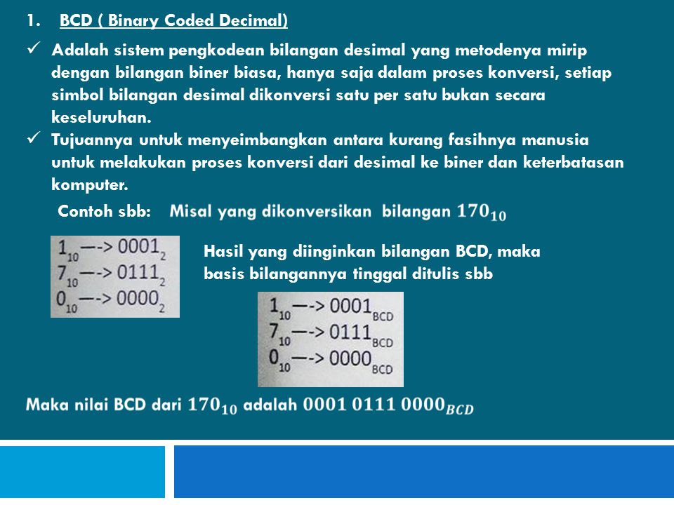 BCD ( Binary Coded Decimal)
