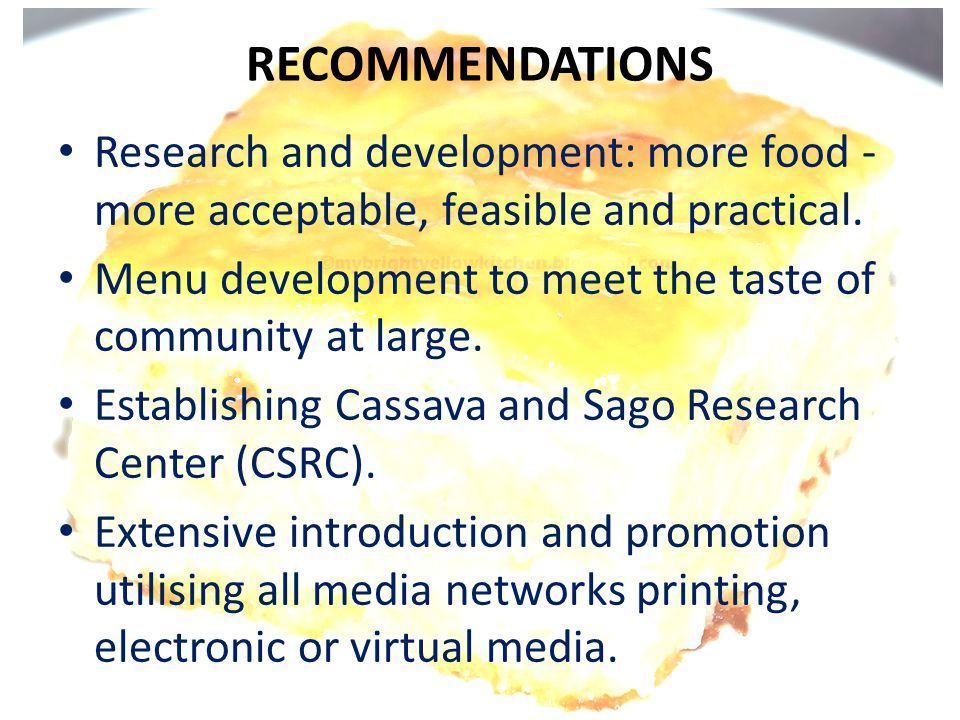 RECOMMENDATIONS Research and development: more food - more acceptable, feasible and practical.