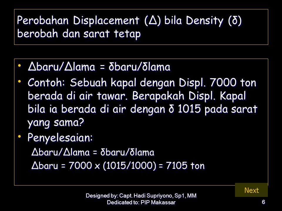 Perobahan Displacement (Δ) bila Density (δ) berobah dan sarat tetap