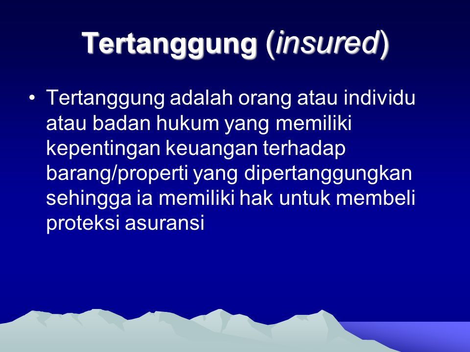 Tertanggung (insured)