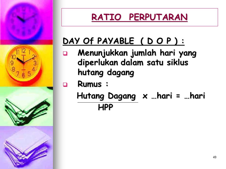 RATIO PERPUTARAN DAY Of PAYABLE ( D O P ) :