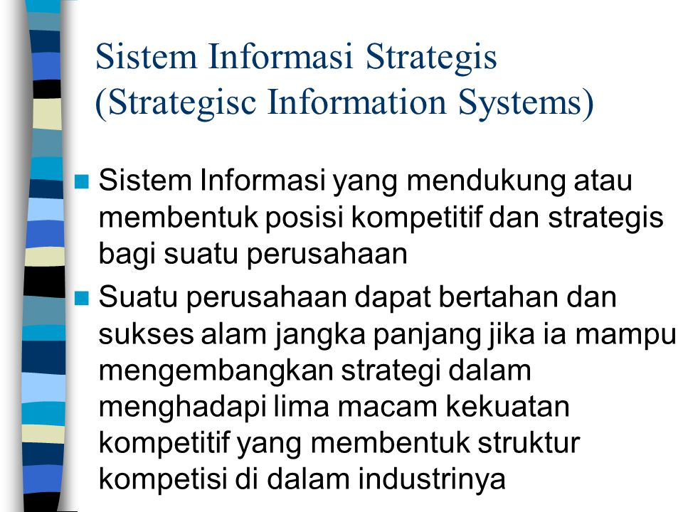 Sistem Informasi Strategis (Strategisc Information Systems)