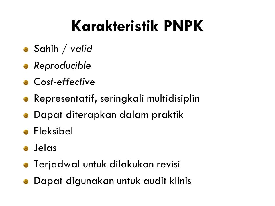 Karakteristik PNPK Sahih / valid Reproducible Cost-effective