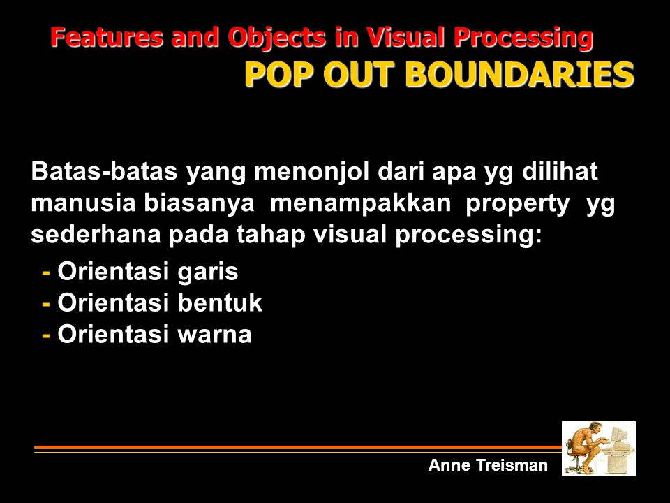 POP OUT BOUNDARIES Features and Objects in Visual Processing