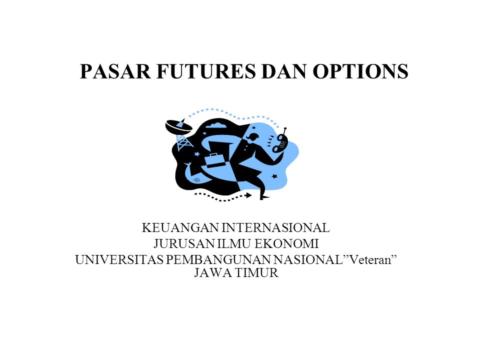 PASAR FUTURES DAN OPTIONS