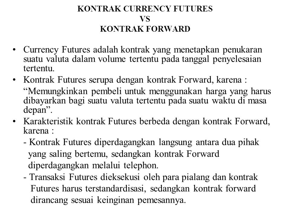 KONTRAK CURRENCY FUTURES VS KONTRAK FORWARD