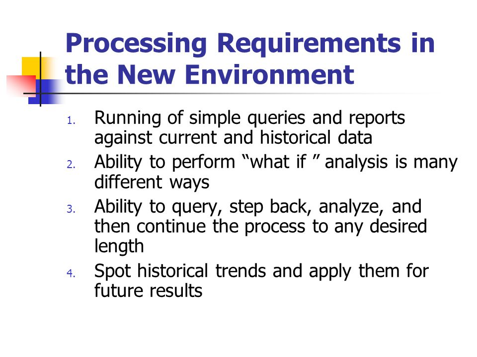 Processing Requirements in the New Environment