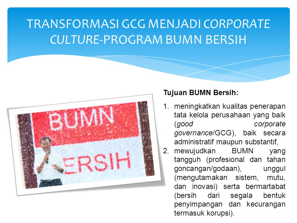 TRANSFORMASI GCG MENJADI CORPORATE CULTURE-PROGRAM BUMN BERSIH