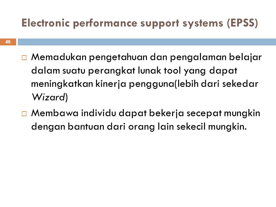 Electronic performance support systems (EPSS)
