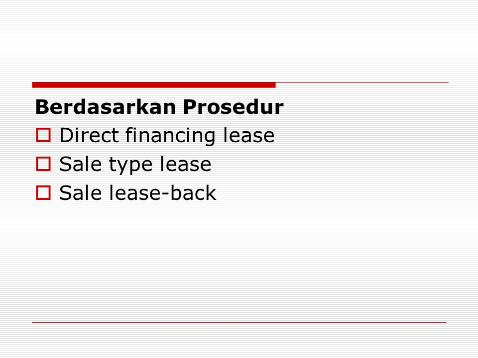 Berdasarkan Prosedur Direct financing lease Sale type lease Sale lease-back