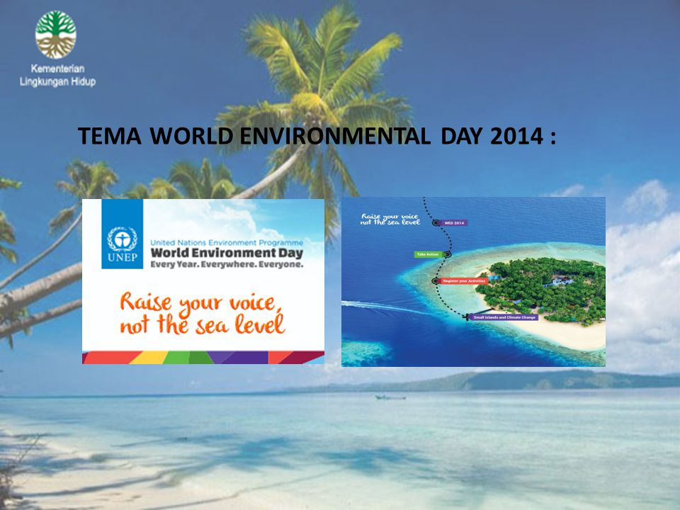 TEMA WORLD ENVIRONMENTAL DAY 2014 :