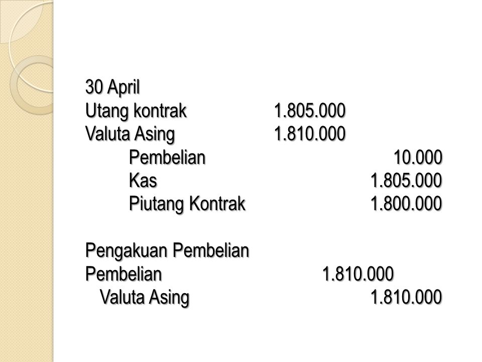 30 April Utang kontrak Valuta Asing