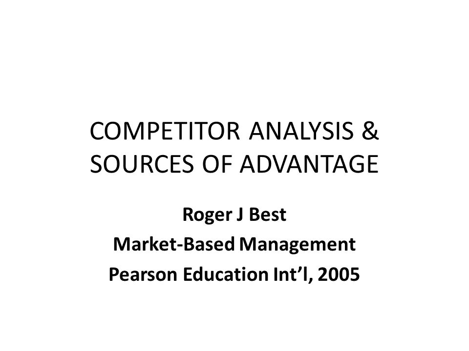 COMPETITOR ANALYSIS & SOURCES OF ADVANTAGE