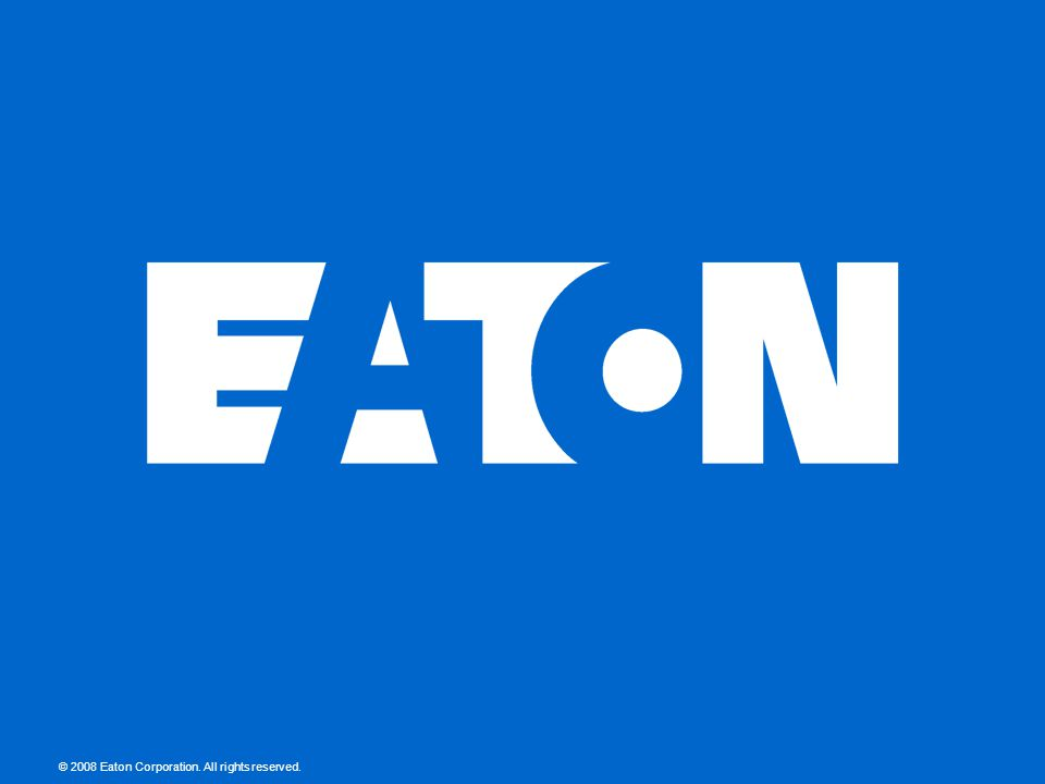 2008 Eaton Corporation. All rights reserved.
