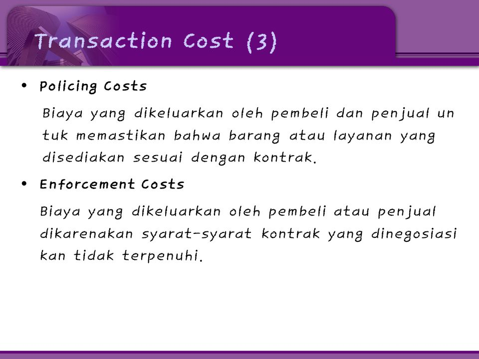 Transaction Cost (3) Policing Costs