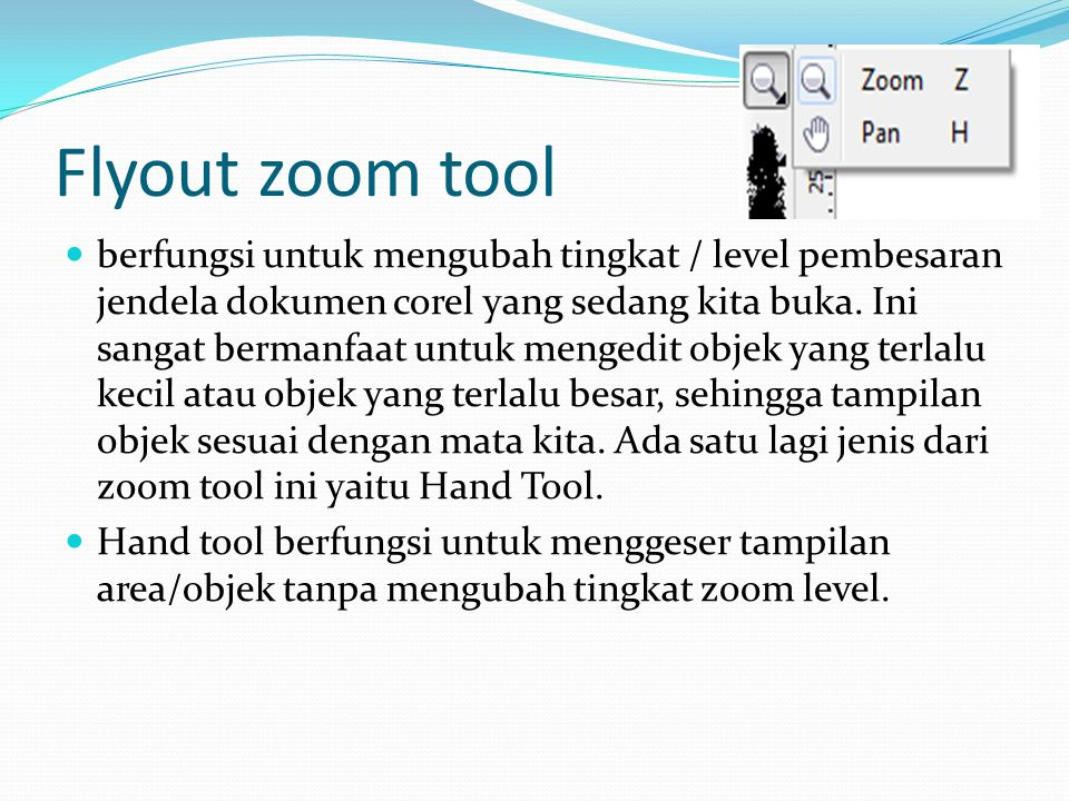 Flyout zoom tool