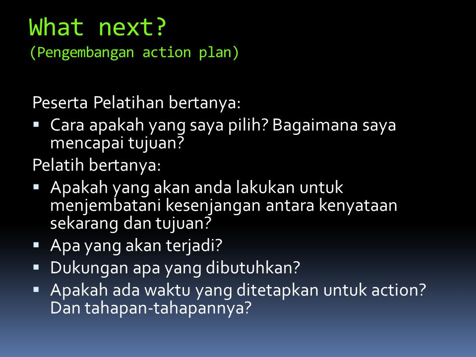 What next (Pengembangan action plan)