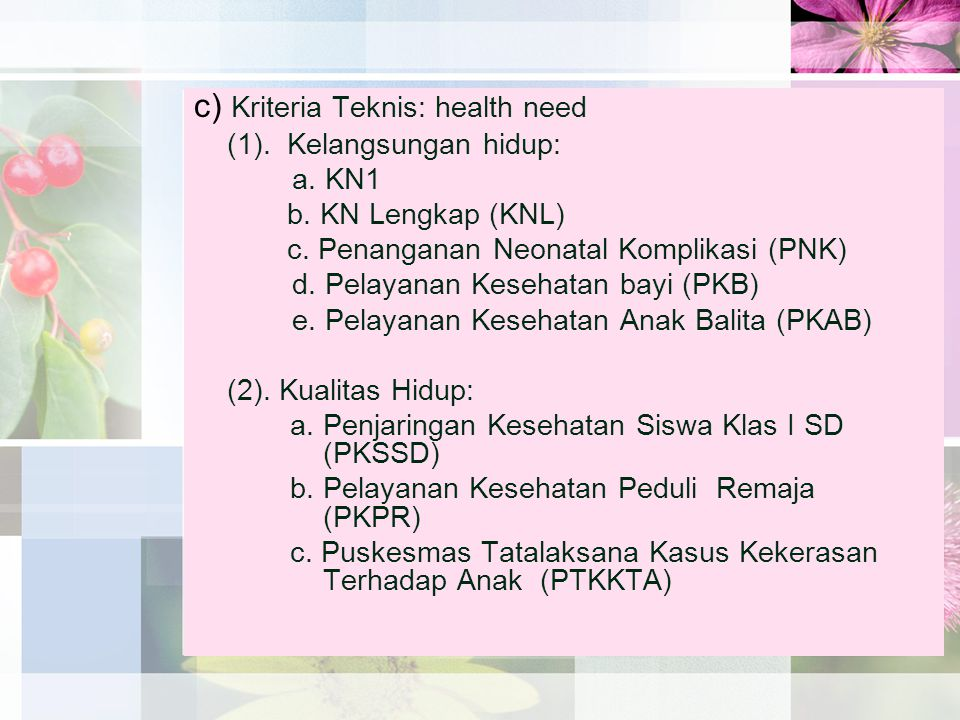 c) Kriteria Teknis: health need